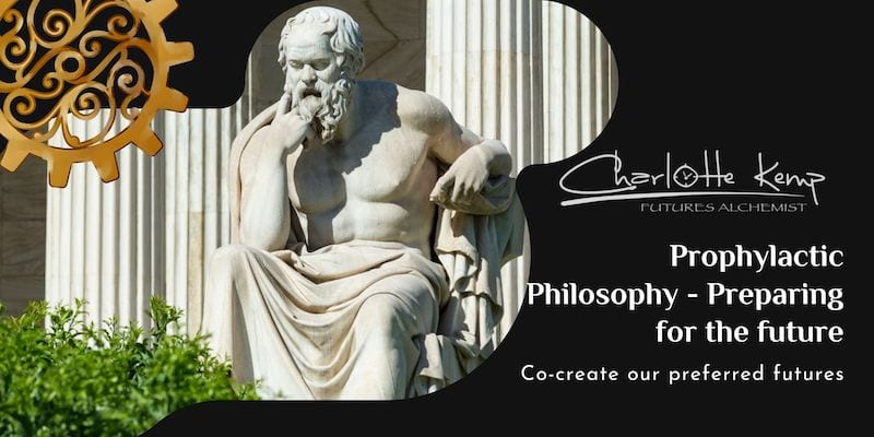 Prophylactic Philosophy - Preparing for the Future